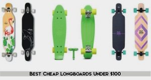 Meilleurs longboards bon marché à moins de 100 $