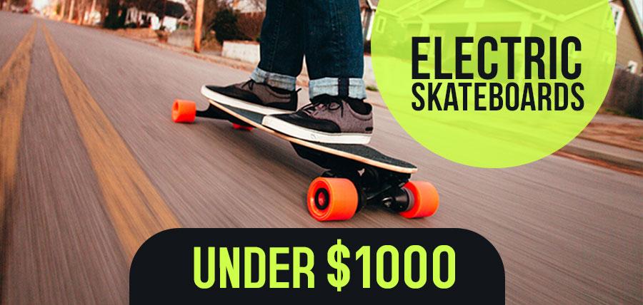 Best Electric Skateboards Under $1000